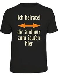 T-Shirt zum Junggesellenabschied für den Bräutigam - ich heirate, die sind nur zum Saufen hier