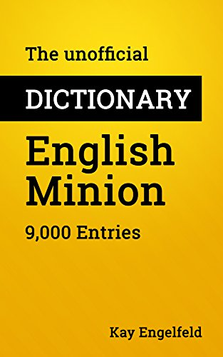 The unofficial Dictionary English-Minion: 9,000 Entries (English Edition)