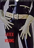 Latex Visions (Wall Calendar 2020 DIN A4 Portrait): Images of erotic latex outfits in all their sensual beauty (Monthly calendar, 14 pages )