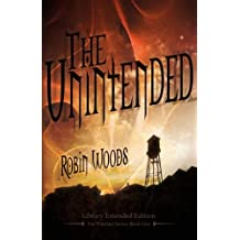 The Unintended [Library Extended Edition]: The Watcher Series: Book One