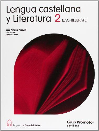 Lengua Castellana y Literatura 2 Bachillerato La Casa Del Saber Catalan Grup Promotor - 9788479183936 por Luis Alcalde Cuevas