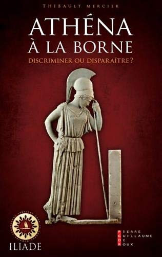 Athéna à la borne : Discriminer ou disparaître ? par  Thibault Mercier