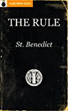 The Rule of St. Benedict (English Edition)