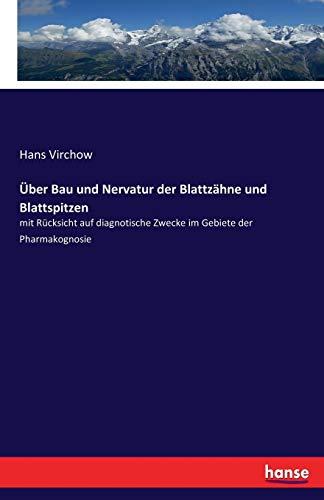 Über Bau und Nervatur der Blattzähne und Blattspitzen: mit Rücksicht auf diagnotische Zwecke im Gebiete der Pharmakognosie