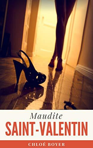 Maudite St-Valentin par Chloé BOYER