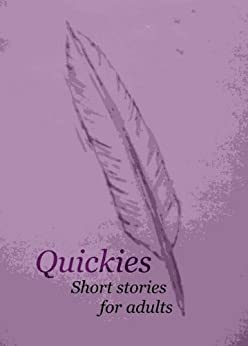 Quickies: Short Stories for Adults by [Roland, Fat, David Hartley, Benjamin Judge, Tom Mason, Sarah-Clare Conlon]