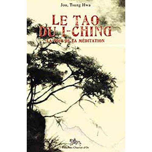 Le Tao du I-Ching : La voie de la méditation