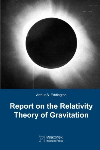 Report on The Relativity Theory of Gravitation by Arthur S. Eddington (2014-11-07) par Arthur S. Eddington