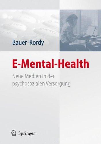 E-Mental-Health: Neue Medien in der psychosozialen Versorgung