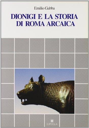 Dionigi e la storia di Roma arcaica