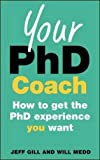 Your PhD Coach: How To Get The Phd Experience You Want