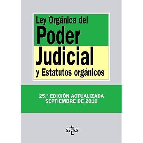 Ley Organica del Poder Judicial / Judiciary Organization Act: Y Estatutos Organicos / and Organic Laws