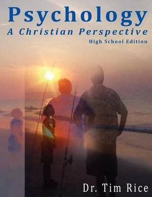 [(Psychology : A Christian Perspective - High School Edition)] [By (author) Timothy S Rice] published on (November, 2011)