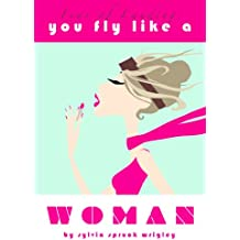 Fear of Landing: You Fly Like a Woman