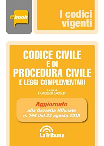 Codice civile e di procedura civile e leggi complementari: Seconda Edizione 2018 Collana Vigenti
