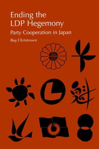 Ending the LDP Hegemony: Party Cooperation in Japan by Ray Christensen (2000-01-30)