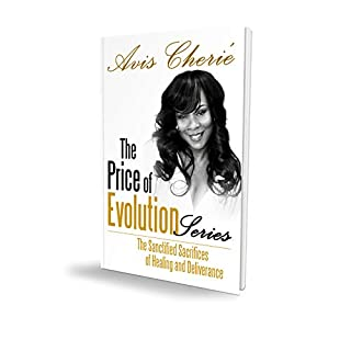 The Price of Evolution Series: The Sanctified Sacrifices of Healing and Deliverance (English Edition)