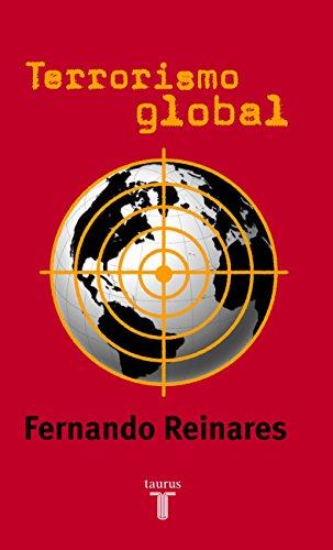 Terrorismo Global = Global Terrorism por Fernando Reinares
