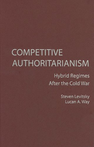 Competitive Authoritarianism: Hybrid Regimes after the Cold War (Problems of International Politics) by Steven Levitsky (2010-08-16)