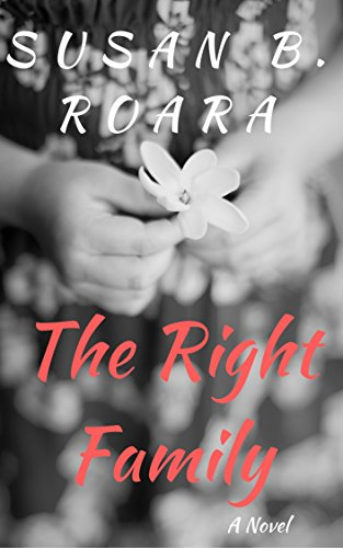 The Right Family: The Right Family Series Book One (English Edition)