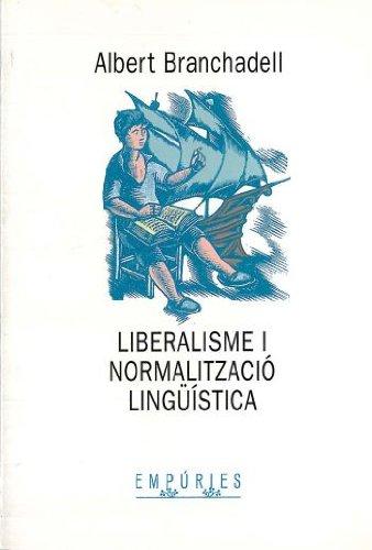 Liberalisme i normalització lingüística (BIBLIOTECA UNIVERSAL EMPURIES)