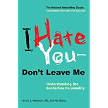 I Hate You--Don't Leave Me: Understanding the Borderline Personality (English Edition)