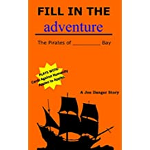 Fill in the Adventure: The Pirates of _________ Bay (English Edition)
