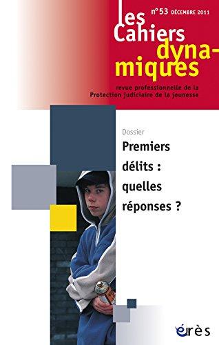 Les Cahiers dynamiques, N 53, Dcembre 2011 : Premiers dlits : quelles rponses ?