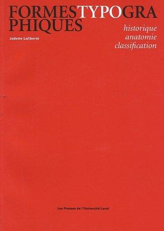 Formes typographiques : Historique / anatomie / classification de Jadette Laliberte (2 juin 2005) Broché