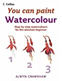 Watercolour (Collins You Can Paint): Written by Alwyn Crawshaw, 2006 Edition, Publisher: Collins [Paperback]