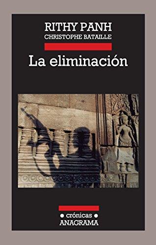 La Eliminación (Crónicas) por Rithy Panh
