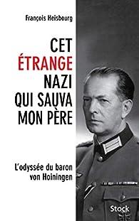 Cet étrange nazi qui sauva mon père par François Heisbourg