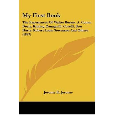 My First Book: The Experiences of Walter Besant, A. Conan Doyle, Kipling, Zanagwill, Corelli, Bret Harte, Robert Louis Stevenson and Others (1897) (Paperback) - Common