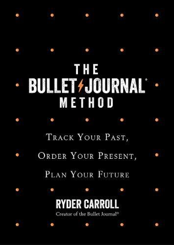 The Bullet Journal Method por Ryder Carroll