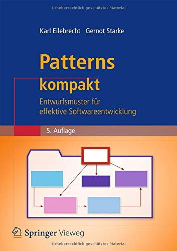 Patterns kompakt: Entwurfsmuster für effektive Softwareentwicklung (IT kompakt)