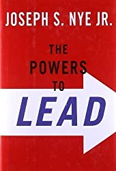 The Powers to Lead: Soft, Hard, and Smart by Nye, Joseph (2008)