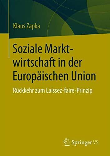 Soziale Marktwirtschaft in der Europäischen Union: Rückkehr zum Laissez-faire-Prinzip