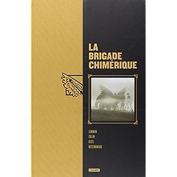 La brigade chimérique, Intégrale : Tomes 1 à 6