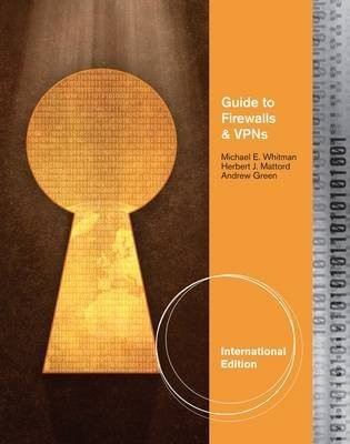 [(Guide to Firewalls and VPNS)] [By (author) Michael Whitman ] published on (July, 2011)