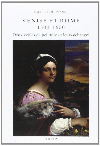 Venise et Rome 1500-1600 : deux coles de peinture et leurs changes