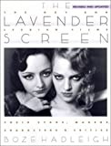 The Lavender Screen: The Gay and Lesbian Films--Their Stars, Makers, Characters,and Critics by Boze Hadleigh (2001-01-01)
