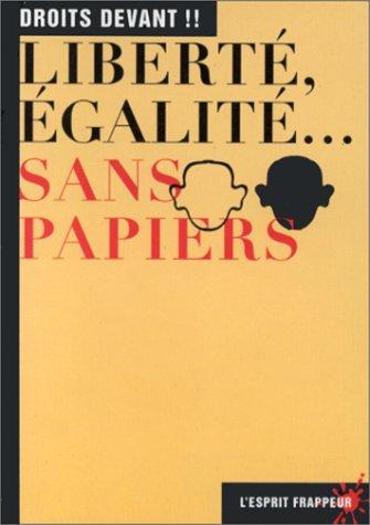 Liberté, égalité. sans papiers