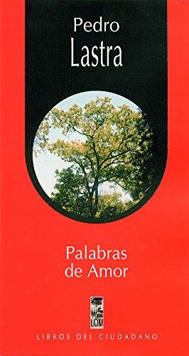 Palabras de amor por Pedro Lastra
