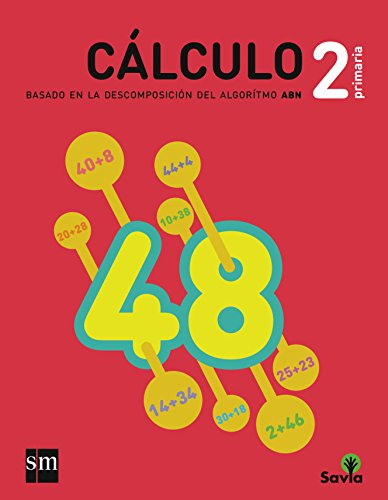 Cuaderno de cálculo: basado en la descomposición del algoritmo ABN. 2 Primaria. Savia - 9788467575972 por José Manuel Ávila Saborido