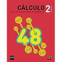 Cuaderno de cálculo: basado en la descomposición del algoritmo ABN. 2 Primaria. Savia - 9788467575972
