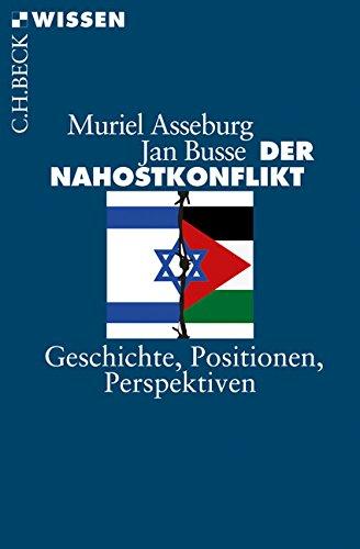 Der Nahostkonflikt: Geschichte, Positionen, Perspektiven