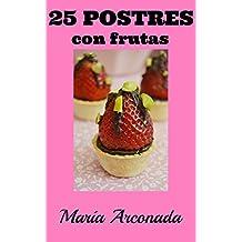 25 postres con frutas (Spanish Edition)