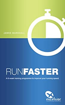 Run Faster (Excelsior Athletic Training Book 3) by [Marshall, James]