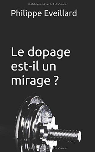 Le dopage est-il un mirage ? par Philippe Eveillard