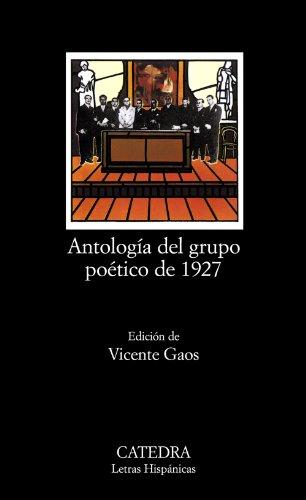 Antología del grupo poético de 1927 (Letras Hispánicas)